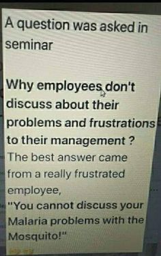 An employee don't leave the company, but he/she/it leaves his/her/its manager. - - An employee d Best Picture For Humor jokes funny For Your Taste You are lo Life Quotes Love, Great Quotes, Me Quotes, Funny Quotes, Quotes To Live By, Inspirational Quotes, Work Humor Quotes, Work Humour, Work Motivational Quotes