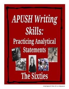 This activity gives students a chance to practice writing analytical statements using specific evidence from the 1960s. Students are given a variety of position statements for which they are expected to find supporting evidence and explain connections to the those position statements.