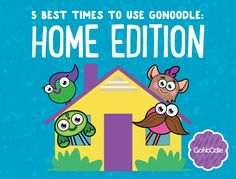 5 Best Times to Use GoNoodle at Home