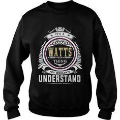 watts  Its a watts Thing You Wouldnt Understand  T Shirt Hoodie Hoodies YearName Birthday