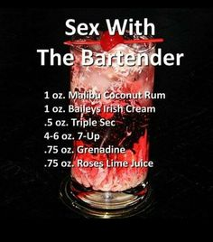 Sex with the Bartender No amount of these drinks will make up for my lacking, though maybe it'll make it easier to pass out and sleep it off. Except, that's not gonna cut it since alcohol is not a daily habit, though cravings are daily, at the very leas Liquor Drinks, Non Alcoholic Drinks, Cocktail Drinks, Beverages, Cocktail Ideas, Alcohol Drink Recipes, Tipsy Bartender, Bartender Funny, Liqueur