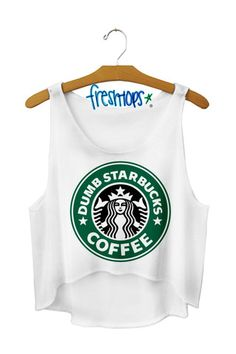 DUMB Starbucks crop top ;)