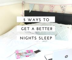 Are you struggling to sleep recently? Feel like you're tossing and turning and have no explanation as to why? Well here I have 5 life hacks for you to get a better night's sleep so that you can wake up feeling ready to kick - ass as soon as you get out of bed. Save this pin for later so that you can get all of my top tips!