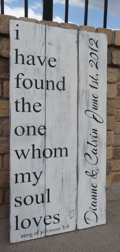 I have found the one whom my soul loves~song of solomon 3:4~Personalized rustic hand painted wood sign for Dianne by CherryCreekCrafts  https://www.etsy.com/shop/cherrycreekcrafts