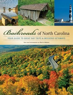 """Read """"Backroads of North Carolina Your Guide to Great Day Trips & Weekend Getaways"""" by Kevin Adams available from Rakuten Kobo. North Carolina is a traveler's dream, from the Great Smoky Mountains to the Outer Banks' historic lighthouses, wild hors. Weekend Trips, Weekend Getaways, Day Trips, North Carolina Homes, South Carolina, North Carolina Mountains, Excursion, Great Smoky Mountains, Vacation Spots"""
