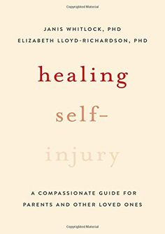 Healing Self-Injury: A Compassionate Guide for Parents and Other Loved Ones – Paperback – February 2019 Latest Books, Compassion, First Love, Parents, Healing, Author, February, Oxford, University
