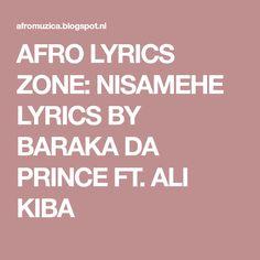 AFRO LYRICS ZONE: NISAMEHE LYRICS BY BARAKA DA PRINCE FT. ALI KIBA
