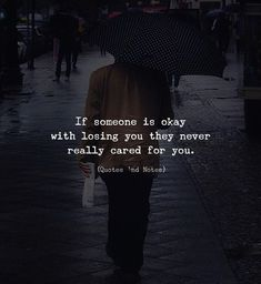 LIFE QUOTES : If someone is okay with losing you they never really cared for… Quotes And Notes, Words Quotes, Sayings, Sad Love Quotes, Great Quotes, He Doesnt Care Quotes, Mad Quotes, Its Okay Quotes, Badass Quotes