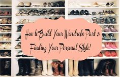 How to Build Your Wardrobe Part 2: Finding Your Personal Style! – Chelsea Crockett