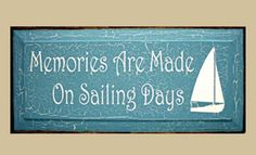 Memories Are Made On Sailing Days Wooden Sign