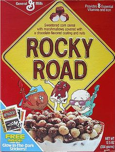 rocky road cereal - I used to pick the chocolate covered marshmallows out before eating the rest of the cereal.  Mmmmmm...