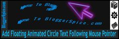 http://www.bloggerspice.com/2015/02/how-to-add-floating-circle-text-following-pointers-in-blogger.html