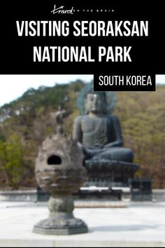 Have you heard of the beautiful Seoraksan National Park in the East of South Korea? Here's what to know, where to hike and how to prepare for your hiking trip. #southkorea #bukchon #seoraksan #nationalpark #hiking #trails Seoraksan National Park, What To Pack, Street Signs, Hiking Trails, Where To Go, South Korea, Buddha, National Parks, Places To Visit