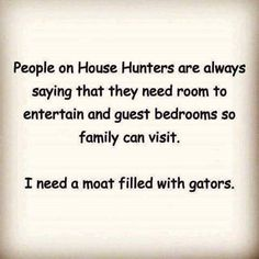 I WANT ONE!!! Wait... the people I don't want to see, don't come around anyway. No moat needed!