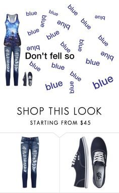 """""""DONT FELL SO BLUE"""" by meyou-ii ❤ liked on Polyvore featuring Current/Elliott and Vans"""