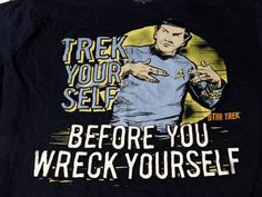 c389d1fbc Star Trek Dr Spock Trek Yourself Before You Wreck Yourself T shirt shirt  Large