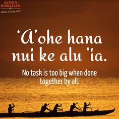No task is too big when done together by all - Hawaiian aphorism hawaii saying How does your 'ohana work together to spread Aloha? Ohana, Hawaiian Phrases, Hawaiian Sayings, Hawaii Language, Hawaii Quotes, Aloha Quotes, Life Quotes, Tattoo Roman, Mahalo Hawaii