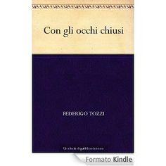 Con gli occhi Chiusi. Federigo Tozzi