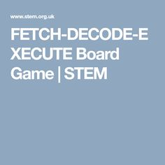 FETCH-DECODE-EXECUTE Board Game | STEM