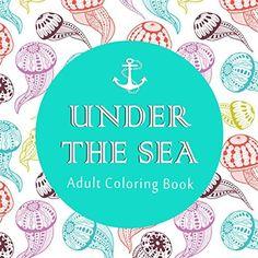 Adult Coloring Book: Under the Sea (50 Adventure Filled Designs) Printable Edition, http://www.amazon.com/dp/B01AQ150G6/ref=cm_sw_r_pi_awdm_yqfSwb01Z0JBY