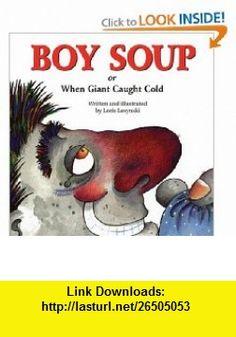 Boy Soup When Giant Caught Cold (9781550374162) Loris Lesynski , ISBN-10: 1550374168  , ISBN-13: 978-1550374162 ,  , tutorials , pdf , ebook , torrent , downloads , rapidshare , filesonic , hotfile , megaupload , fileserve