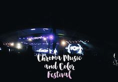 Travel Events Chroma Music and Color Festival