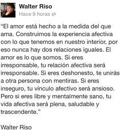 Palabras de Amor y de Aliento ❤ Walter Riso http://www.gorditosenlucha.com/