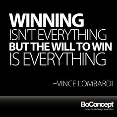 """Winning isn't everything, but the will to win is everything."" Vince Lombardi #quote"