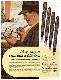 It's so easy to write with a Conklin pen.