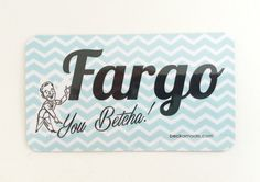 Fargo You Betcha Magnet by Beckamade on Etsy