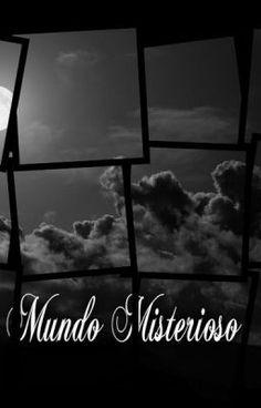 Mundo Misterioso  - Mundo Misterioso cz.1 #wattpad #fantasy