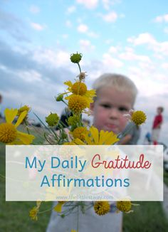 My daily gratitude affirmations will serve as the truth in my life; a life that can get cloudy in sticky floors, wet dogs, tired toddlers, cranky teens and stressed husbands. #gratitudeaffirmations