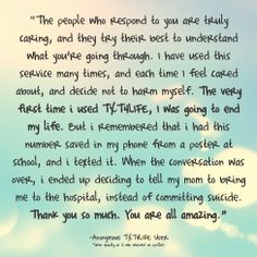Story from an anonymous user | If you, or a friend, need someone to talk to about thoughts of suicide or feelings of depression, TXT4LIFE counselors can listen and help. #txt4life #suicideprevention #help