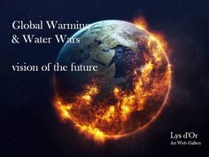 Global Warming & Water Wars: vision of the future  - collective exhibition - da LYS D'OR https://lysdorart.wixsite.com/lysdor