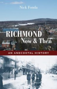 Buy Richmond, Now and Then: An Anecdotal History from the Eastern Townships by Nick Fonda and Read this Book on Kobo's Free Apps. Discover Kobo's Vast Collection of Ebooks and Audiobooks Today - Over 4 Million Titles! Small Towns, Good Books, Audiobooks, Ebooks, This Book, Country Roads, History, Reading, Free Apps