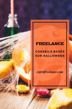 FREELANCE : CONSEILS BASÉS SUR HALLOWEEN - Mettez votre déguisement, éteignez les lumières, mangez des bonbons et préparez-vous à réorganiser votre carrière de freelance de la façon la plus effrayante possible !