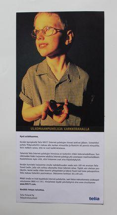 Agency: Contra, 1999 Client: TELIA  Ad: Ale Lauraéus, Copy: Heikki Kärkkäinen Photographer: Pekka Mustonen