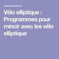 Vélo elliptique : Programmes pour mincir avec les vélo elliptique