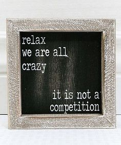 Love this 'Relax We Are All Crazy' Wall Sign on #zulily! #zulilyfinds