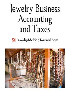 Jewelry Business Accounting and Taxes | Craft Business Taxes | Craft Business Accounting | Craft Business Bookkeeping