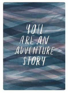 You are an adventure story