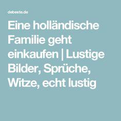 Eine holländische Familie geht einkaufen | Lustige Bilder, Sprüche, Witze, echt lustig