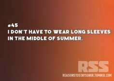 I don't have to wear long sleeves in the middle of summer. #sober #sobriety #recovery #addiction