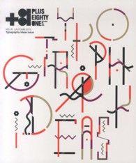 +81 〈61〉 ― CREATORS ON THE LINE: タイポグラフィ-・アイデア特集plus… By ディ-・ディ-・ウェ-ブ株式会社