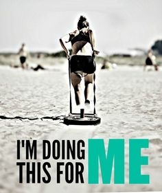 Do it for yourself. Fitness motivation.