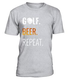 "# Golf Beer Repeat Shirt, Perfect Funny Avid Golfer Gift .  Special Offer, not available in shops      Comes in a variety of styles and colours      Buy yours now before it is too late!      Secured payment via Visa / Mastercard / Amex / PayPal      How to place an order            Choose the model from the drop-down menu      Click on ""Buy it now""      Choose the size and the quantity      Add your delivery address and bank details      And that's it!      Tags: Put your bag in the cart…"
