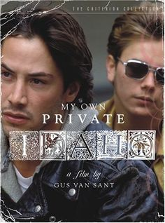 My Own Private Idaho.  Smart people enjoy this one.  What about you?