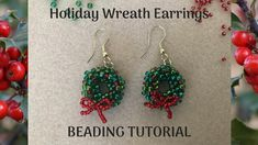 Learn how to bead these festive wreath earrings using CRAW stitch – perfect holiday gift for friends and relatives, or for yourself. Diy Christmas Earrings, Beaded Christmas Ornaments, Holiday Jewelry, Christmas Crafts, Beaded Earrings Patterns, Diy Earrings, Beading Patterns, Bracelet Patterns, Beaded Jewelry