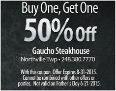 Buy one get one 50% off @ GAUCHO STEAKHOUSE