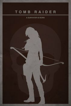 And of course, a Cut out video game poster for Tomb Raider, bearing the game's infamous slogan (well its infamous to me since its been shoved in my face SO much) Video Game Posters, Video Game Art, Video Games, Tomb Raider Reboot, Tom Raider, Raider Game, Gaming Posters, Film Posters, Tomb Raider Lara Croft
